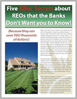 Five Secrets about REOs that the Banks Don't want you to Know!